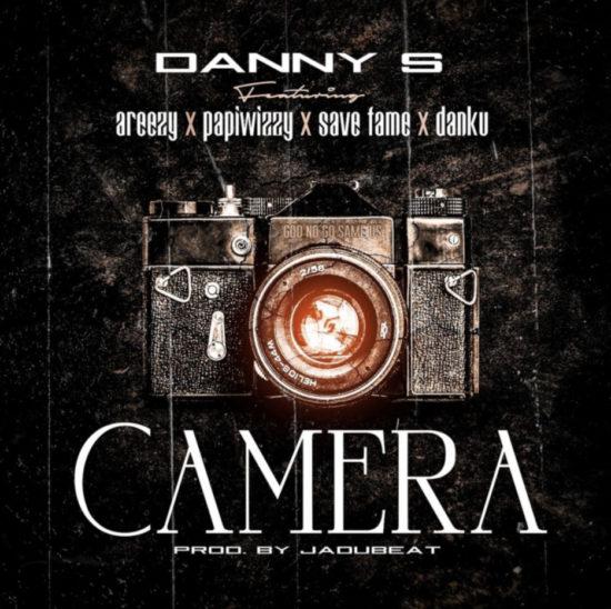 Danny S ft. Areezy, Papiwizzy, Savefame & Danku – Camera