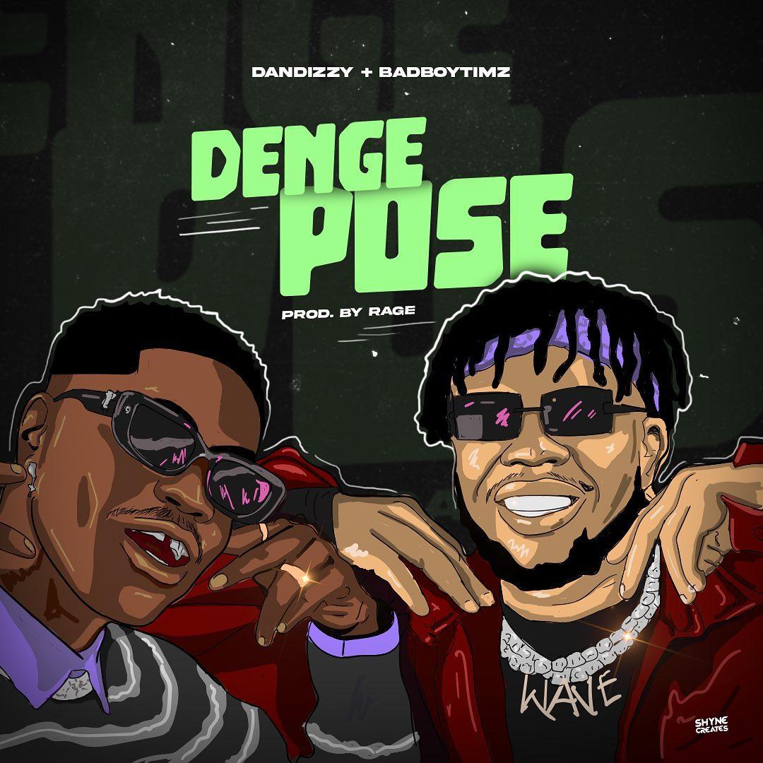 Dandizzy ft. BadBoyTimz – Denge Pose