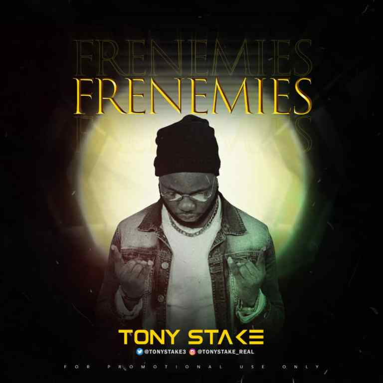 Tony Stake – Frenemies
