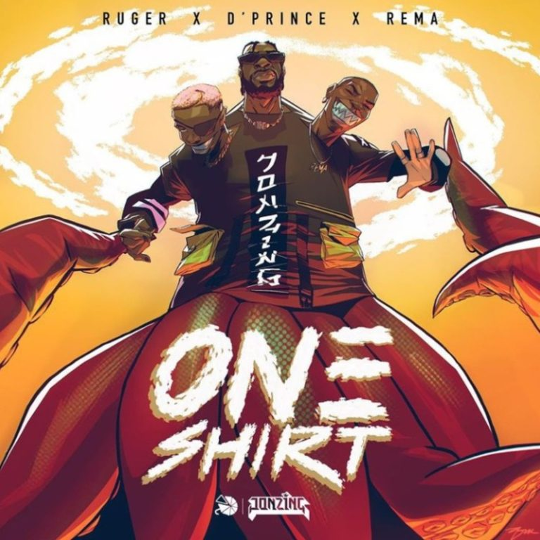 Ruger x D'Prince x Rema – One Shirt
