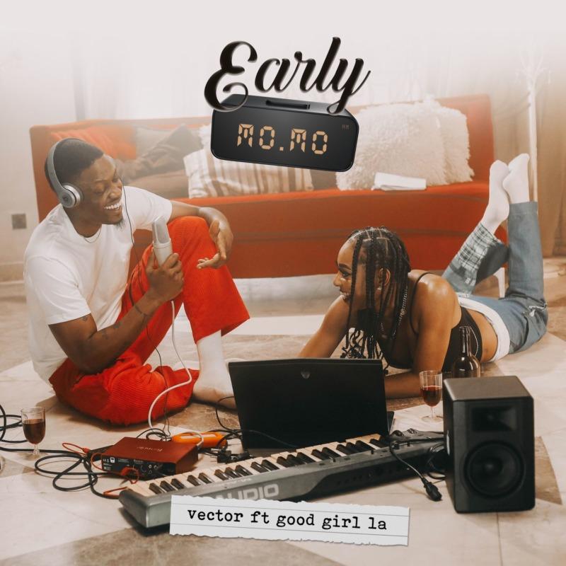 Vector ft. GoodGirl LA – Early Momo (Prod. Mr Klebb)