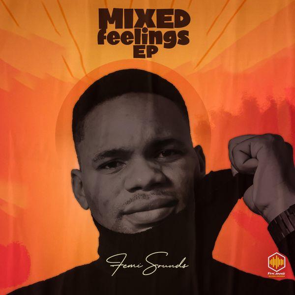 Femi Sounds – Mixed Feelings EP