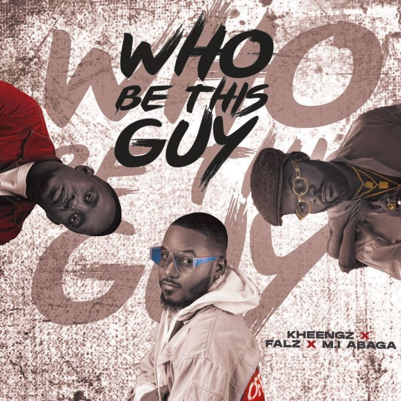 Kheengz ft. Falz & MI Abaga – Who Be This Guy