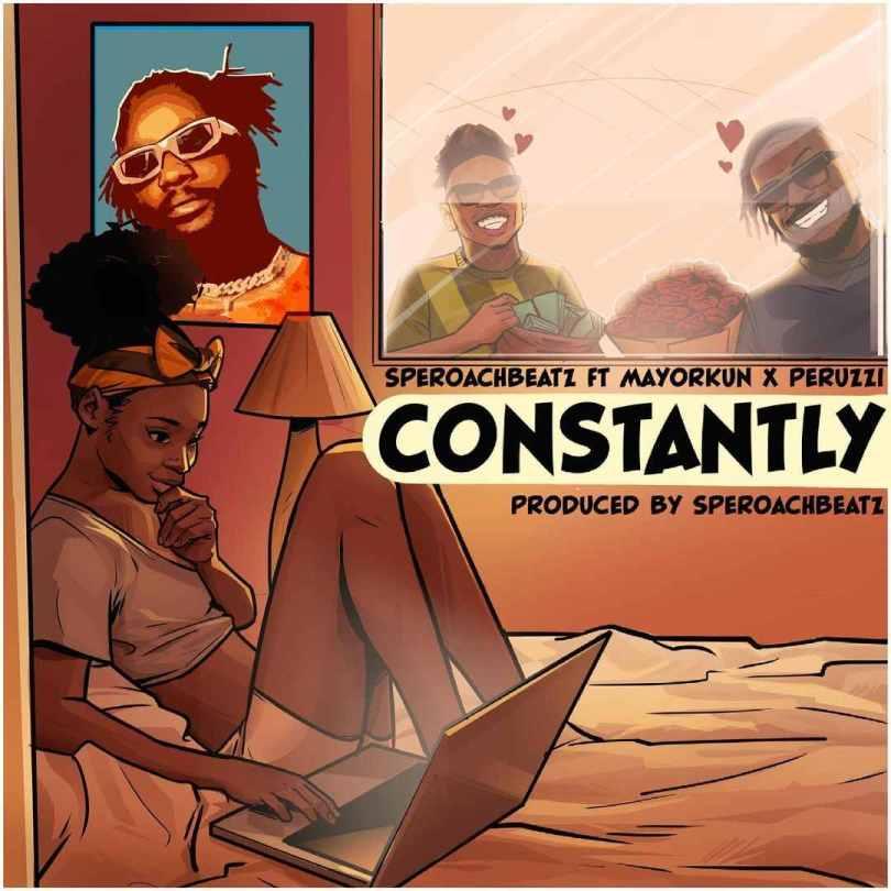 Speroachbeatz ft. Mayorkun & Peruzzi – Constantly