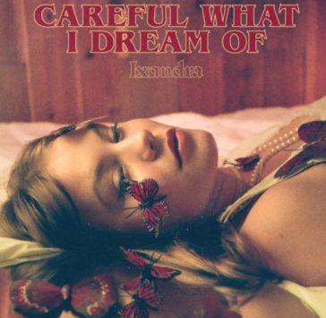 Lxandra – Careful What I Dream Of Album