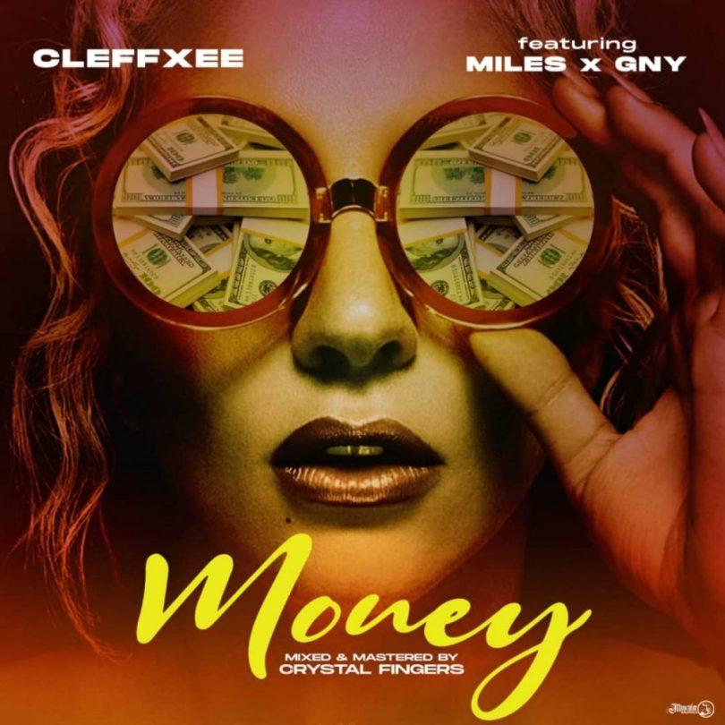Cleffxee ft. Miles Ayo & GNY – Money