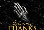 Chinko Ekun ft. Medikal – Give Thanks