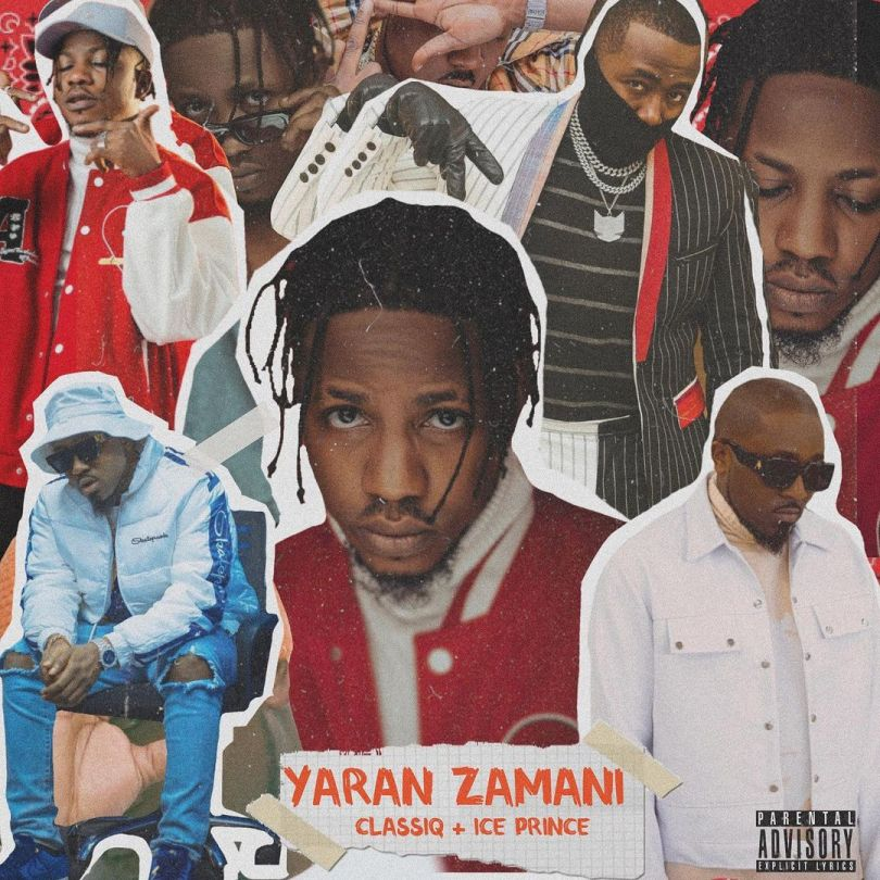 ClassiQ ft. Ice Prince – Yaran Zamani