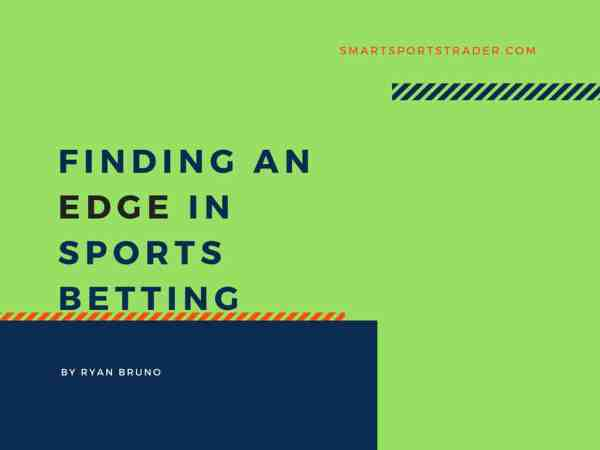 Finding An Edge - Sports Betting And Betfair Trading