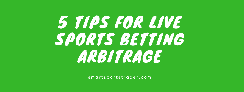 Tips For Live Sports Betting Arbitrage