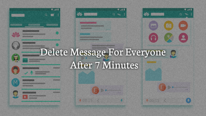 Delete Message for everyone after 7 minutes in WhatsApp