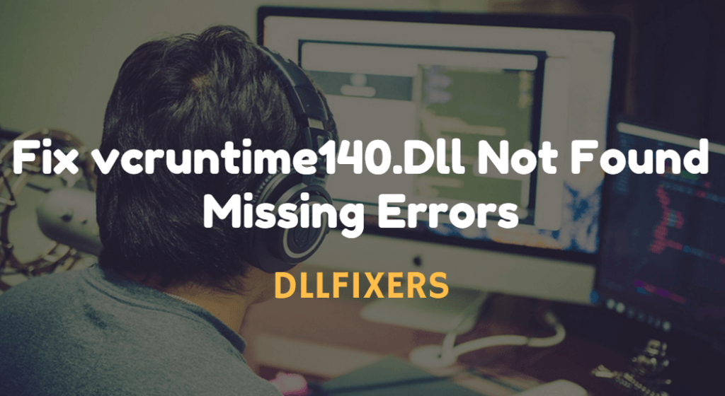 VCRUNTIME140.dll is missing