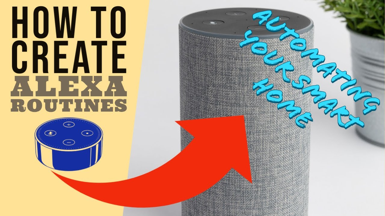 How to Create Alexa Routines |Automating Your Smart Home