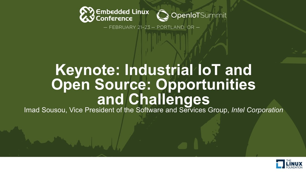 Keynote: Industrial IoT and Open Source: Opportunities and Challenges...