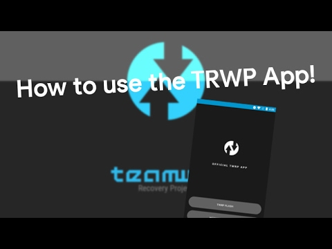 Tutorial | How to use the TWRP App for Any Device!