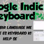 How to use Google indic keyboard/by jio tech.Amazing feature of googl...