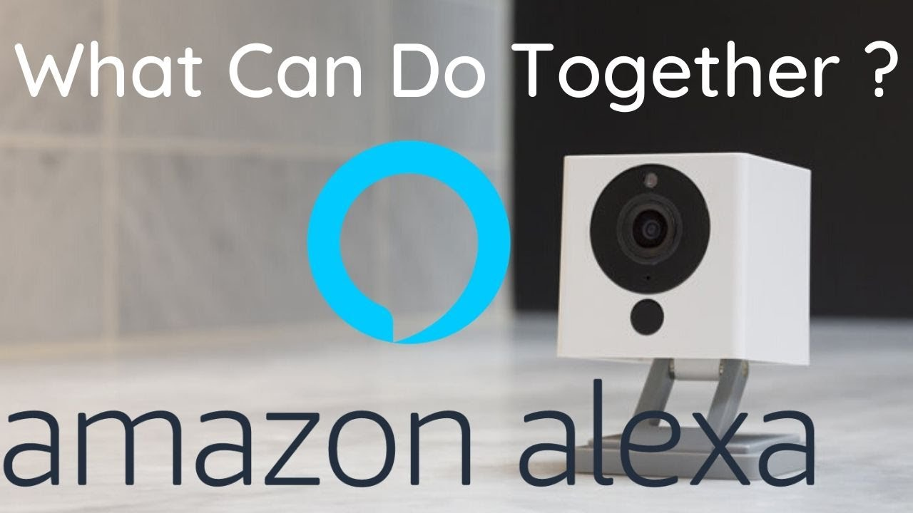 Did Wyze Cam v2 And Wyze Cam Pan Works With Alexa and Google Assistan...