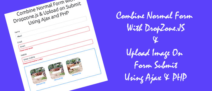 Ajax Image Upload Using Dropzone js with Normal Form Fields On Button Click Using PHP