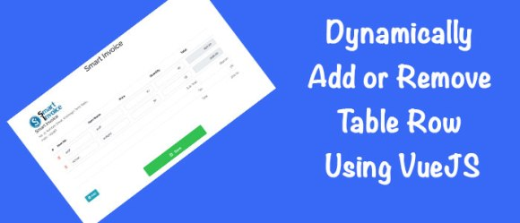 Dynamically Add or Remove Table Row Using VueJS