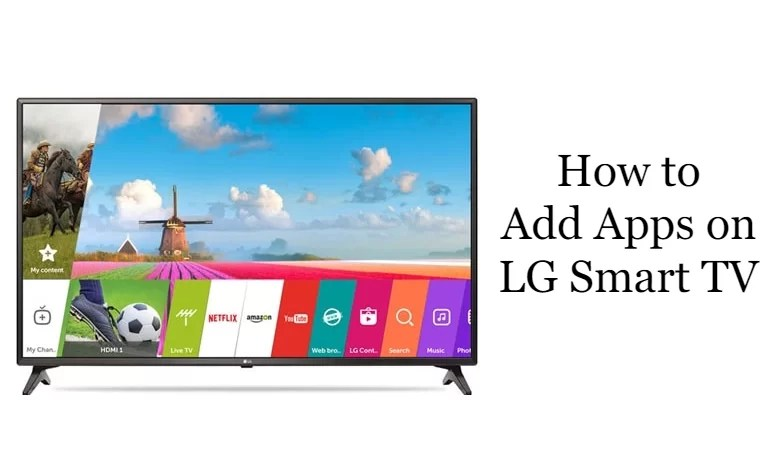 How To Add Apps On LG Smart TV [All Models]