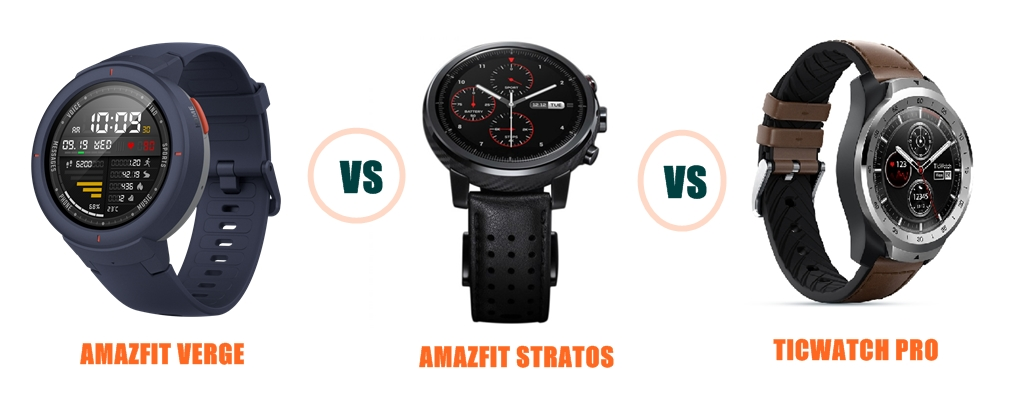 Amazfit Verge vs Stratos 2 vs Ticwatch Pro Compared