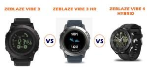 zeblaze vibe 3 vs vibe 3 hr vs vibe 4 hybrid compared