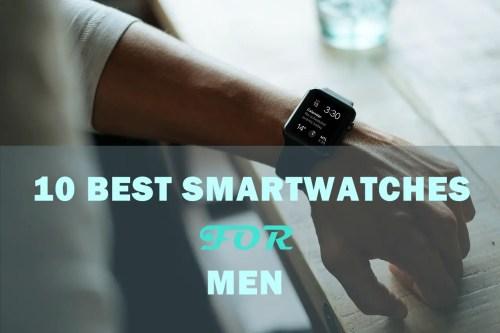 top 10 best smartwatches for men 2019