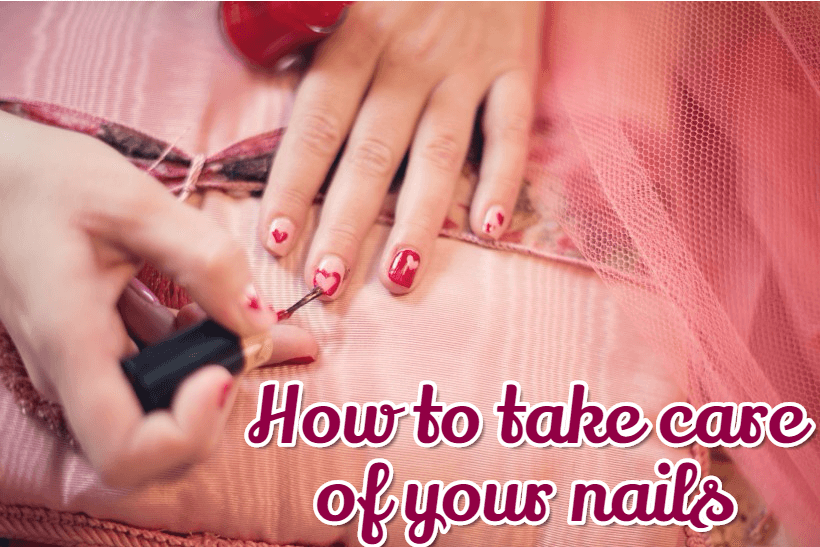 How To Take Care Of Your Nails