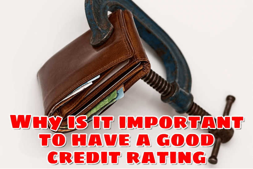 Why Is It Important To Have A Good Credit Rating