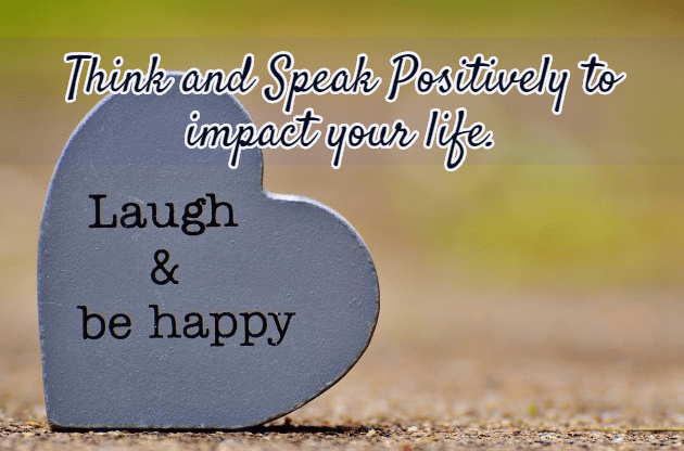 Think And Speak Positively To Impact Your Life
