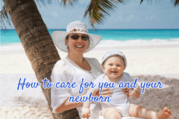 How To Care For You And Your Newborn