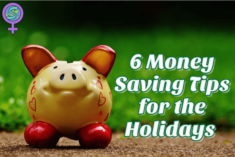 6 Money Saving Tips For The Holiday