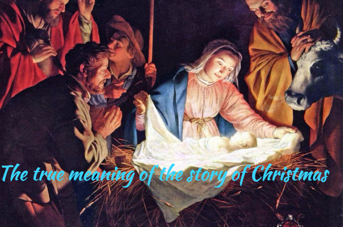 The True Meaning Of The Story Of Christmas