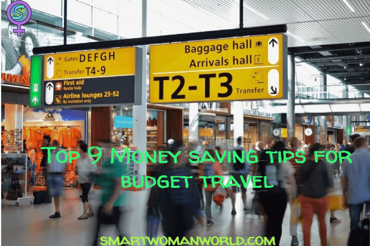 Top 9 Money Saving Tips For Budget Travel