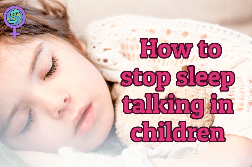 How To Stop Sleep Talking In Children