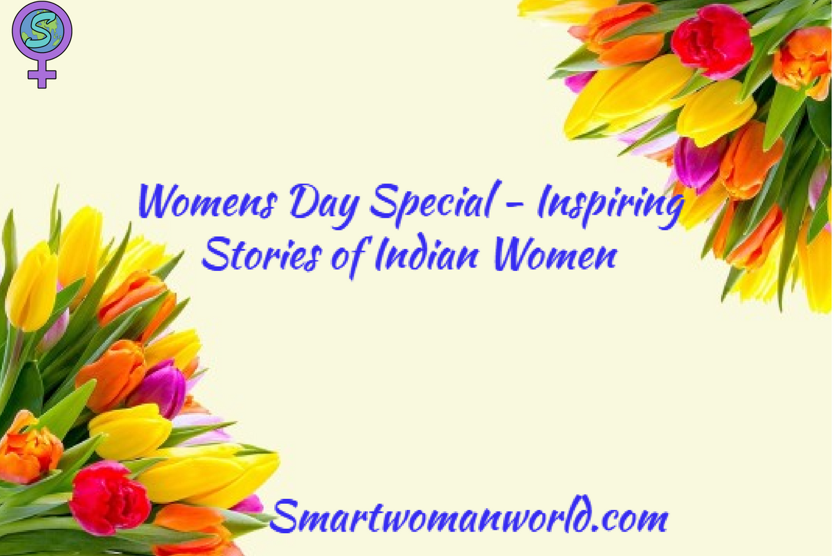 Womens Day Special – Inspiring Stories Of Indian Women