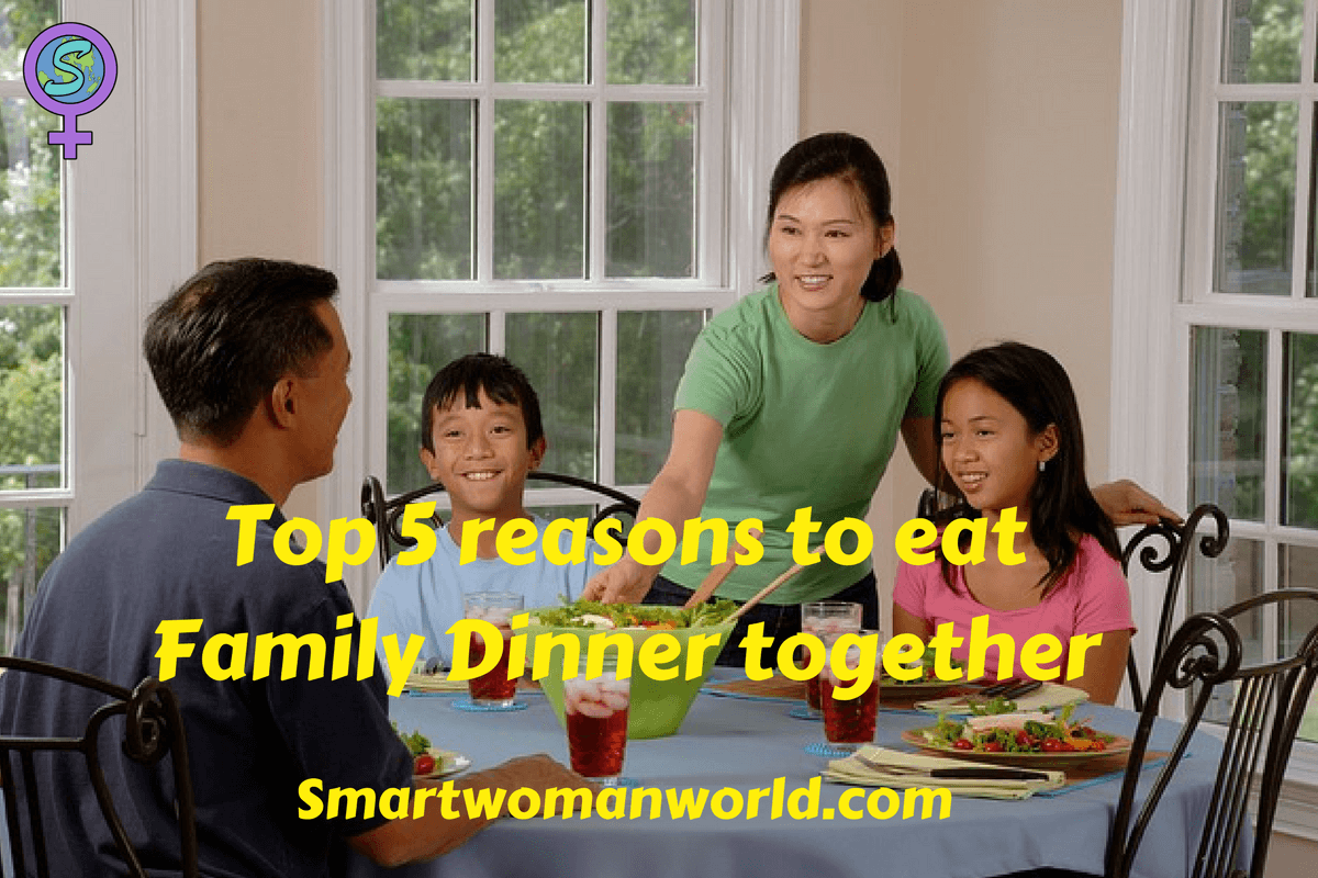 Top 5 Reasons To Eat Family Dinner Together