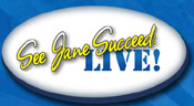 See Jane Succeed: LIVE!