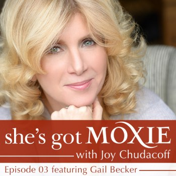 Gail Becker on She's Got Moxie with Gail Chudacoff