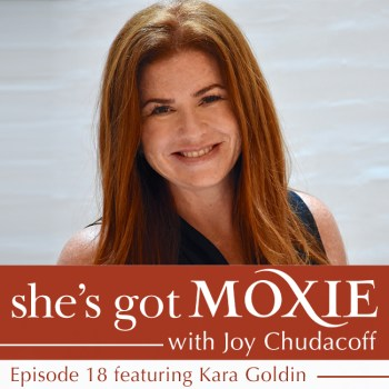 Kara Goldin on She's Got Moxie with Joy Chudacoff