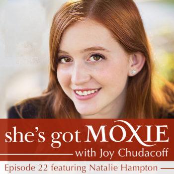 Natalie Hampton on She's Got Moxie with Joy Chudacoff