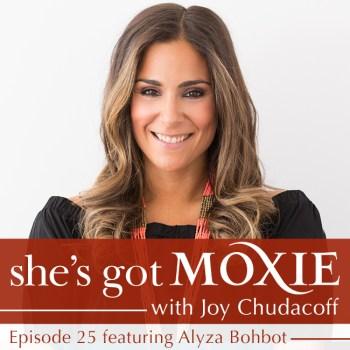 Alyza Bohbot on She's Got Moxie with Joy Chudacoff
