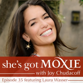 Laura Wasser on She's Got Moxie with Joy Chudacoff