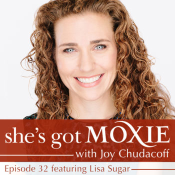 Lisa Sugar on She's Got Moxie