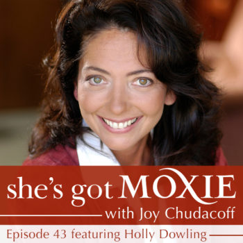 Holly Dowling on She's Got Moxie with Joy Chudacoff