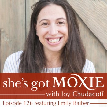 Emily Raiber on She's Moxie with Joy Chudacoff
