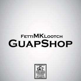 FettiMKLootch-GuapShop-Smash4TheCash