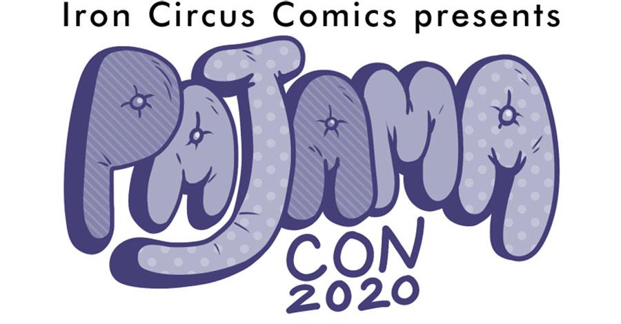 Iron Circus announces Pajama Con 2020