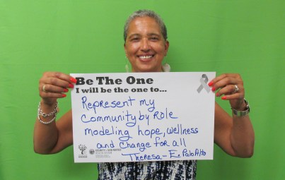 Represent my community by role modeling hope, wellness and change for all - Theresa, EPA