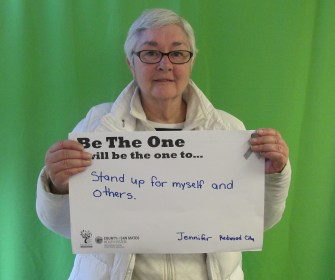 Stand up for myself and others. -Jennifer, Redwood City